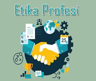 ETIKA PROFESI KELAS 10